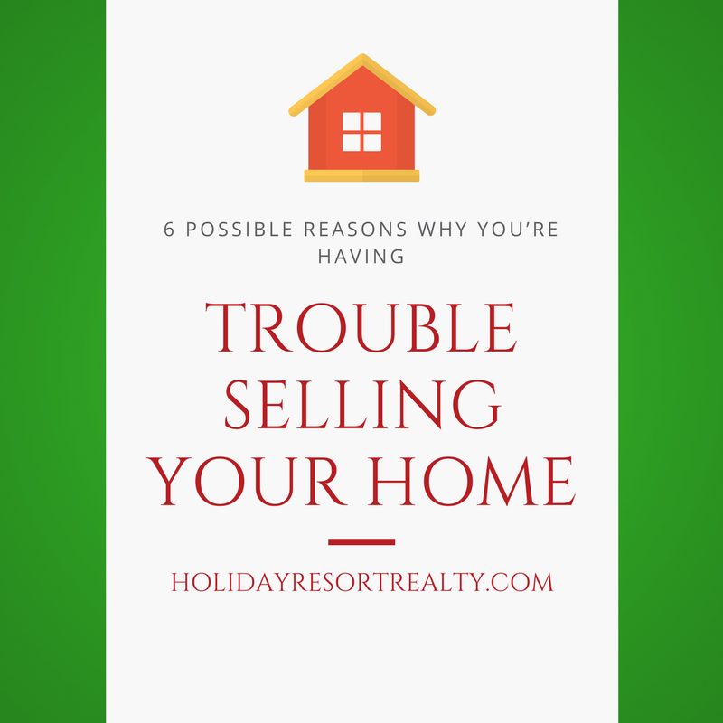 Trouble Selling Your Home? Here Are 6 Possible Reasons Why